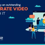 4 Reasons why an outstanding corporate video is worth it- Studio52