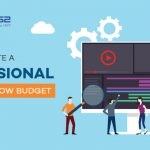 5 TIPS TO CREATE A PROFESSIONAL VIDEO ON A LOW BUDGET