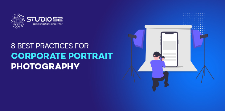 8 Best Practices for Corporate Portrait Photography