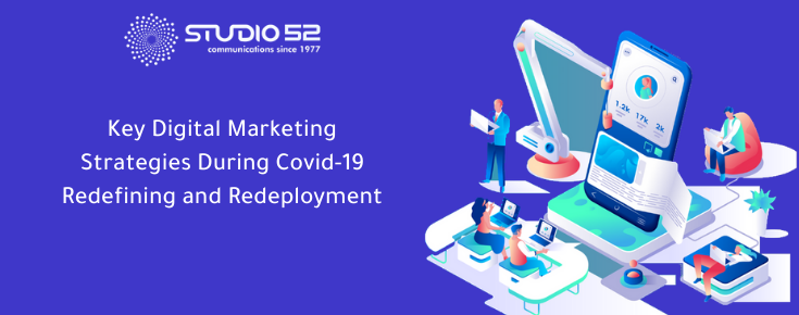 Key Digital Marketing Strategies During Covid-19: Redefining and Redeployment