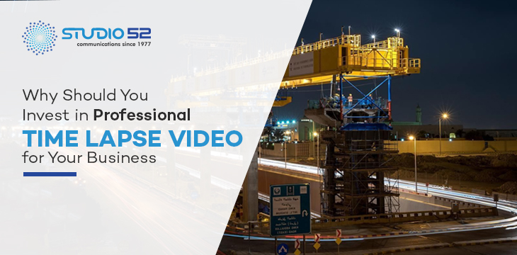 Why Should You Invest in Professional Time-lapse Videos for Your Business