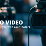 Promo Videos: How to Build Hype with Your Teasers