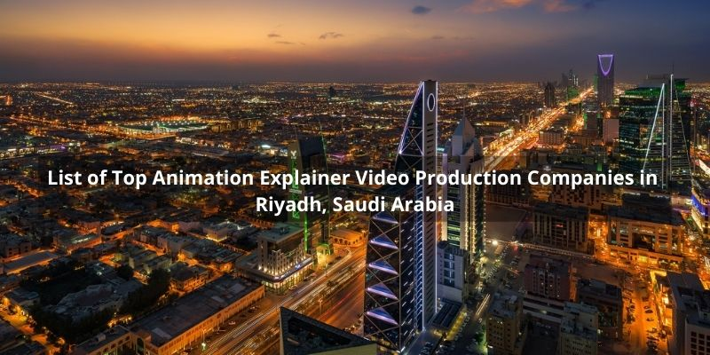 Studio52 Featured in the List of Top Animation Explainer Video Production Companies in Riyadh, Saudi Arabia