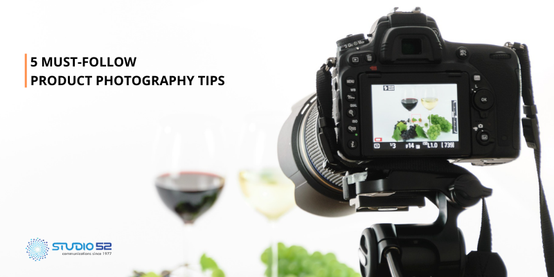 5 Must-Follow Product Photography Tips