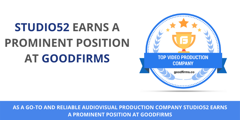 Reliable AudioVisual Production Company Studio52 Earns A Prominent Position at GoodFirms