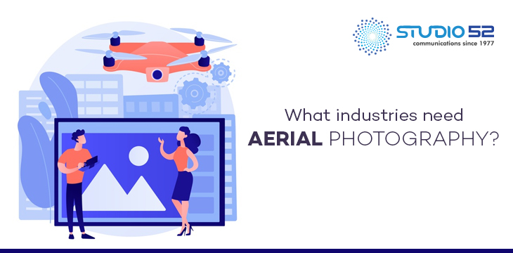 5 Important Industries That Must Make Use of Aerial Photography