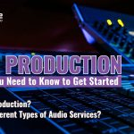 Audio Production: Everything You Need to Know to Get Started