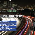 How to Shoot Time-Lapse Photography: A Complete Guide