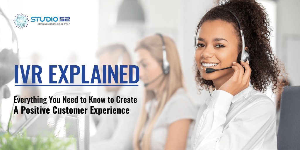 IVR Explained: Everything You Need to Know to Create A Positive Customer Experience