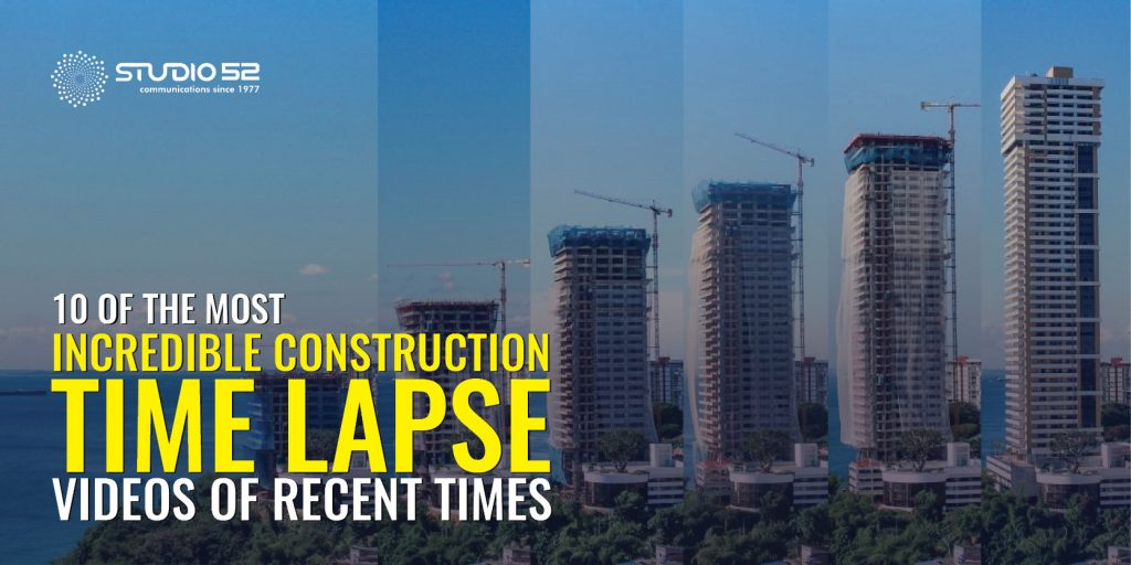 10 of the Most Incredible Construction Time Lapse Videos of Recent Times