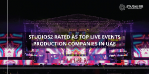 Studio52 Rated as Top 20 Live Events Production Companies in the United Arab Emirates