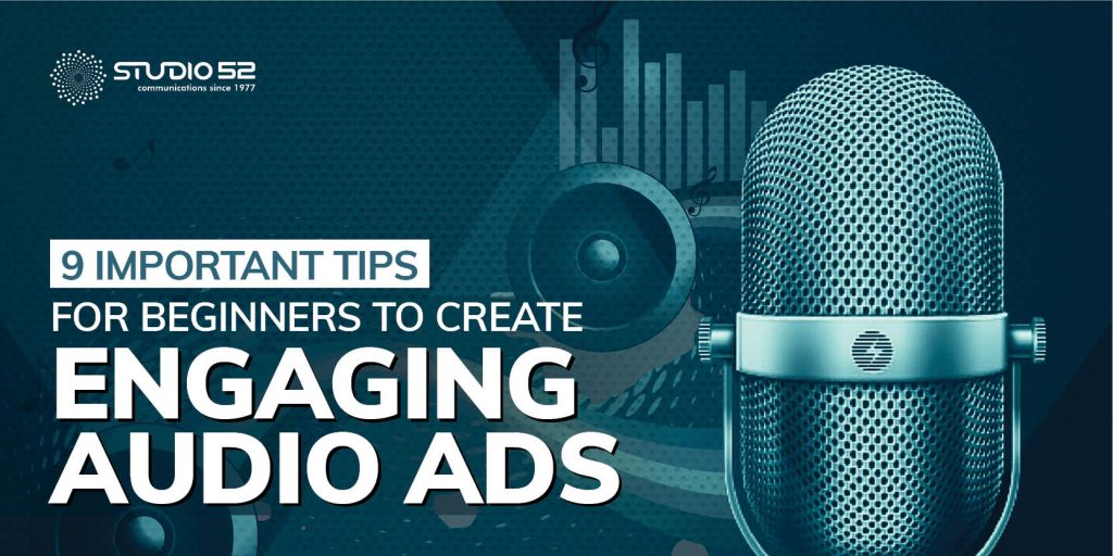 9 Important Tips for Beginners To Create Engaging Audio Ads- Studio52