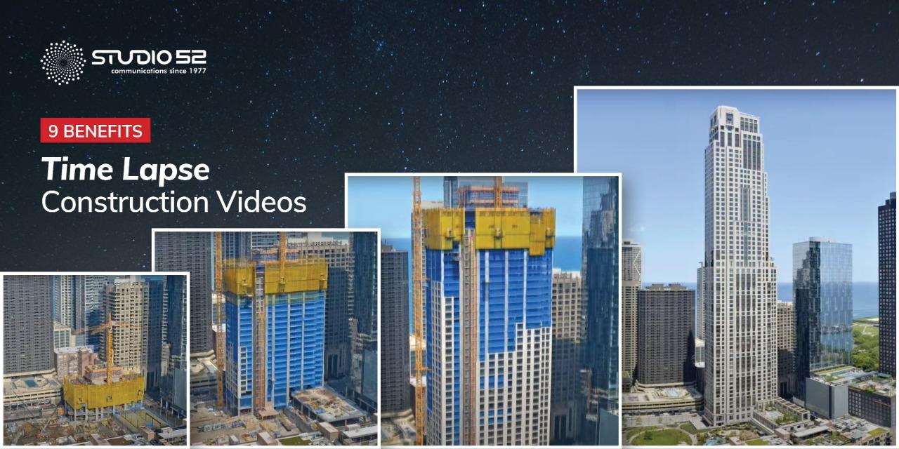 9 benefits of Time Lapse construction videos - Studio 52