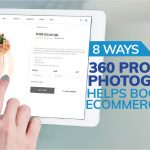 8 Ways 360 Product Photography Helps Boost eCommerce Sales