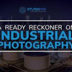 A ready reckoner on Industrial Photography