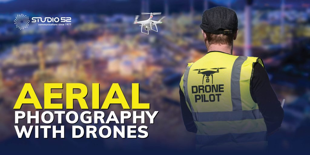 Aerial Photography with Drones - Studio52