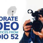 Corporate Video best practices from Studio 52