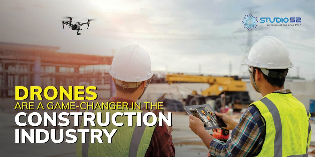 Drones are a game-changer in the construction Industry
