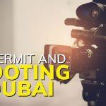 Film Permit and Shooting in Dubai