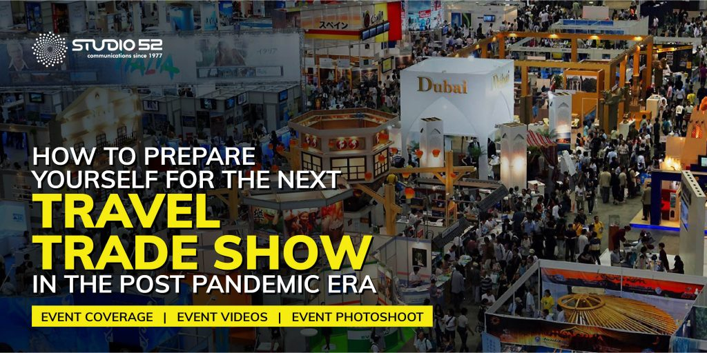 How to Prepare Yourself for the Next Travel Trade Show in the Post Pandemic Era