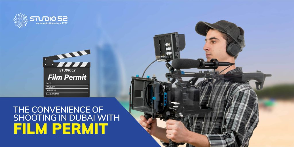 The convenience of shooting in Dubai with Film Permit - Studio52
