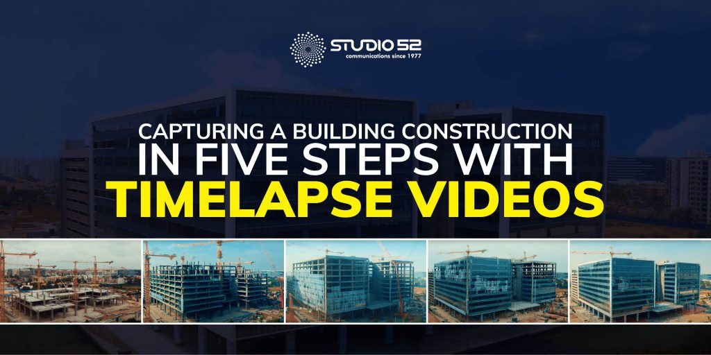 Capturing a building construction in five steps with timelapse videos
