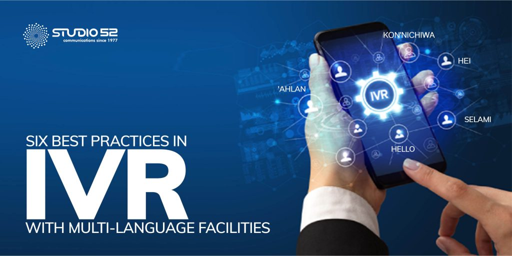 Six best practices in IVR with Multi-language Facilities