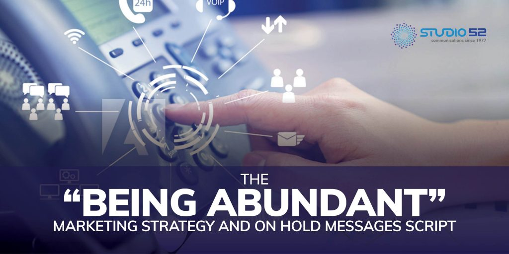 """The """"Being Abundant"""" Marketing Strategy and On Hold Messages Script"""