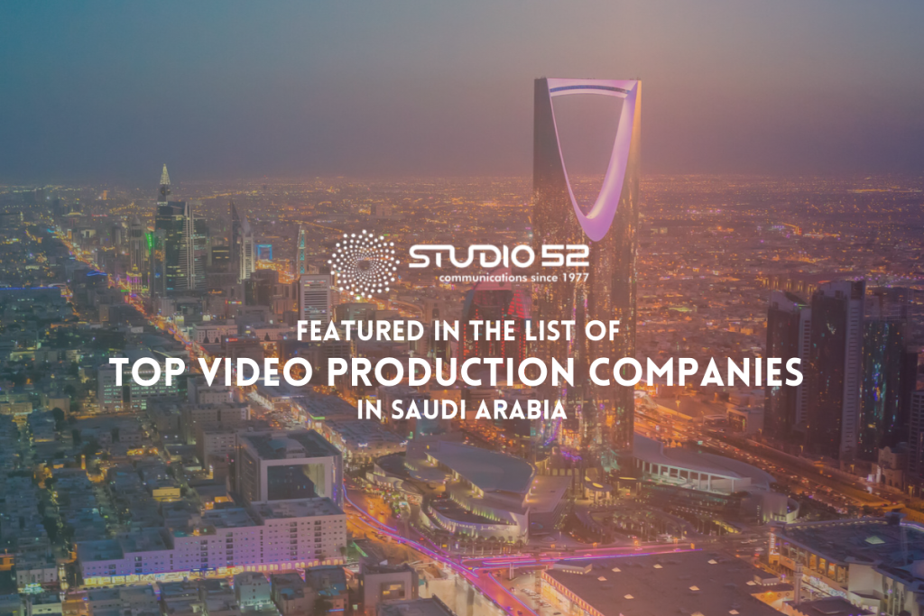 Studio52 Featured in the List of Top Video Production Companies in Saudi Arabia