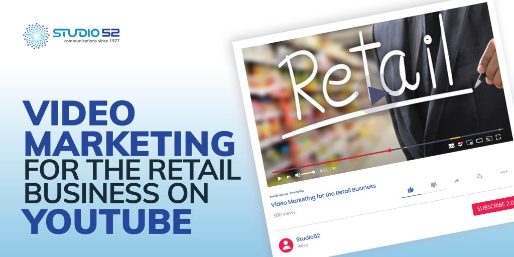 Video Marketing for the Retail Business on YouTube