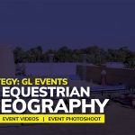 Video Strategy: GL Events - Unique Equestrian Choreography