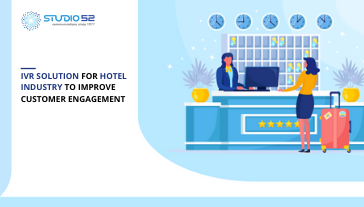 5 Ways to Implement IVR Solution for Hotel Industry to Improve Customer Engagement