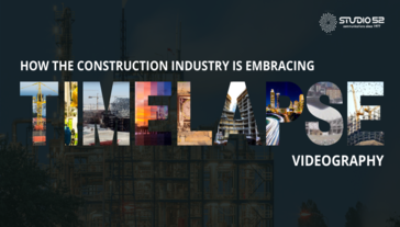 5 Benefits of Embracing Time-Lapse Videography for Construction Industries